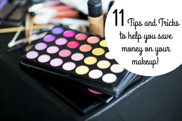 11 Tricks And Tips To Help You Save Money On Your Make-up