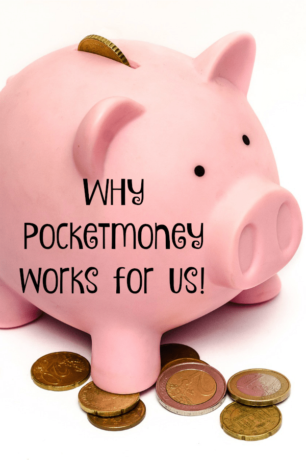 WHy Pocketmoney works for us....