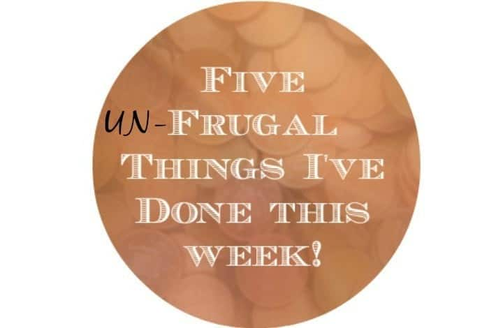 five un-frugal things