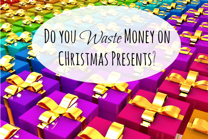 Do you Waste Money on CHristmas Presents-