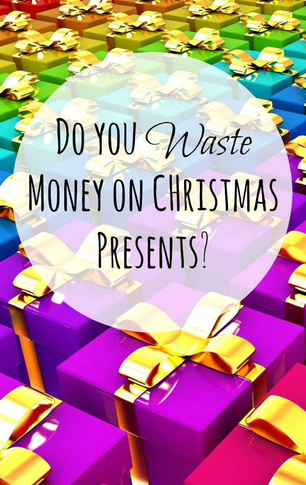 Do you Waste Money on CHristmas Presents