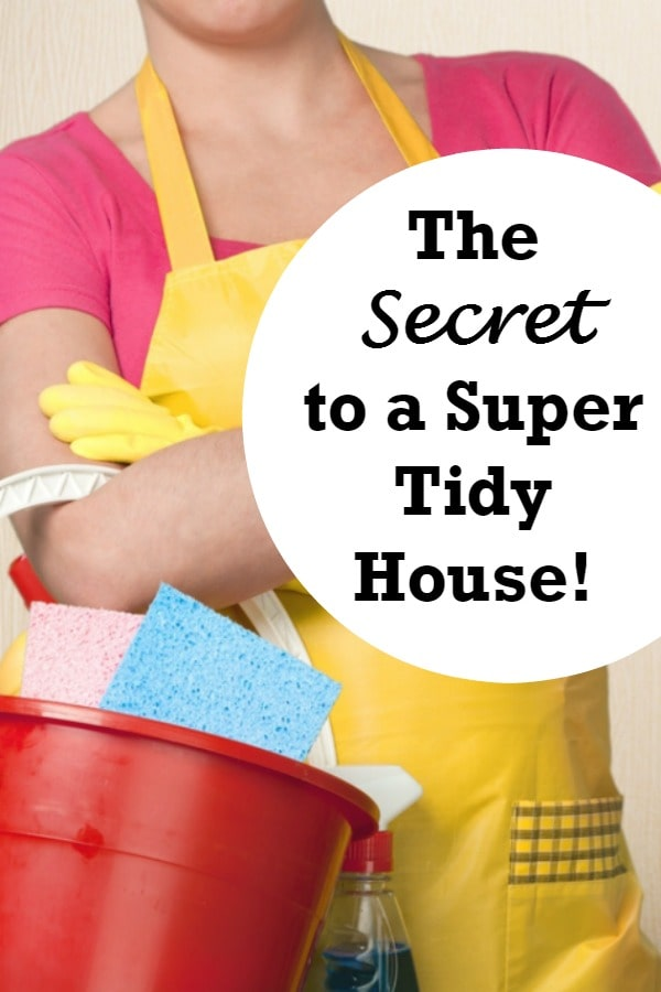 The Secret to a Super Tidy House....