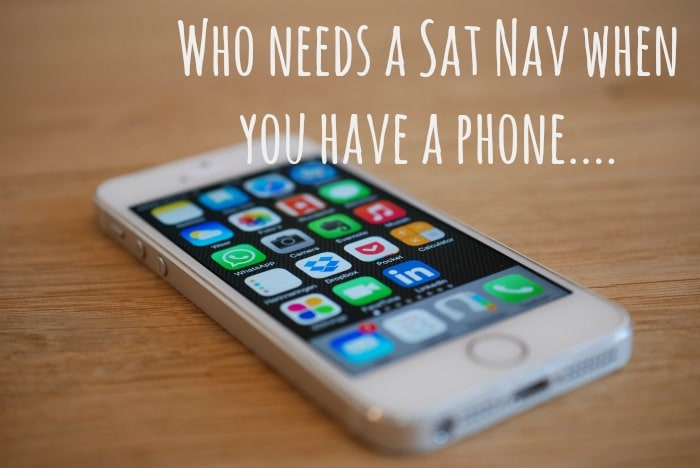 Who needs a Sat Nav when you have a phone....