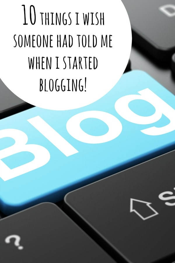 10 things i wish someone had told me when i started blogging