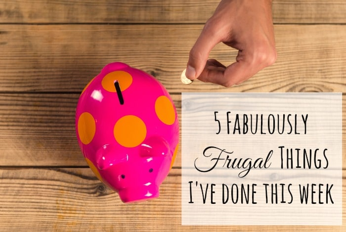 Five Frugal Things I've done this week {25 May 2018}....