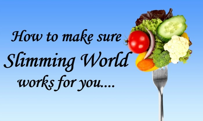 How to make sure Slimming World works for you....
