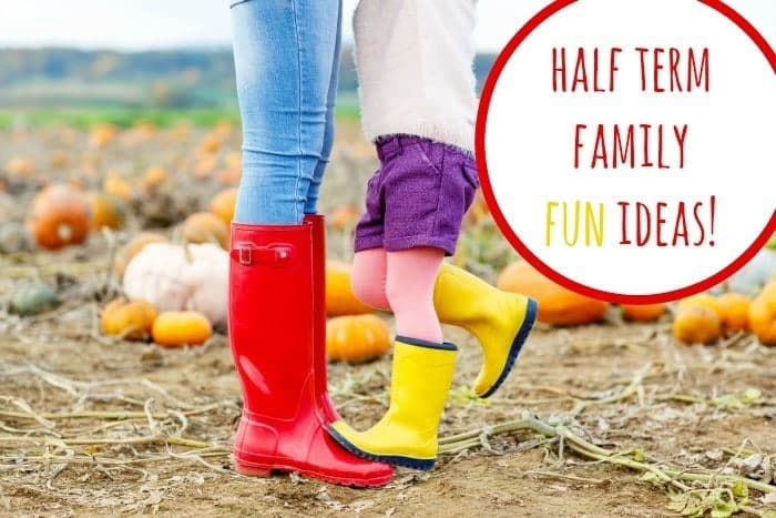 Half term family fun ideas