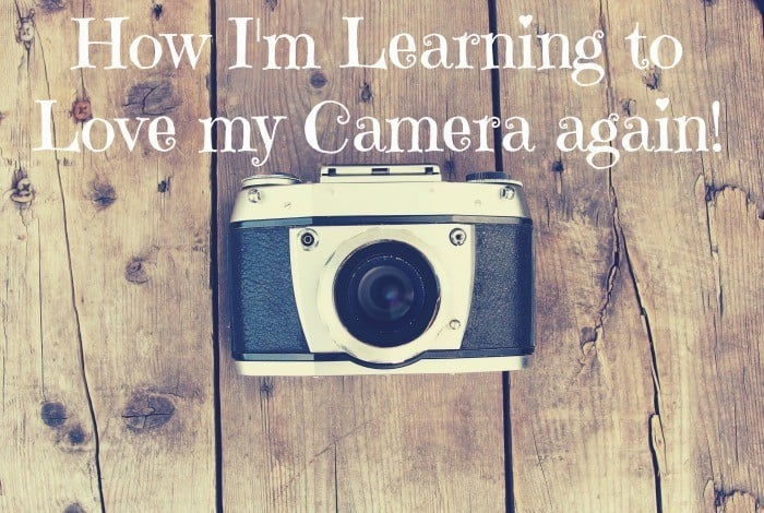 How I'm Learning to Love my Camera again!