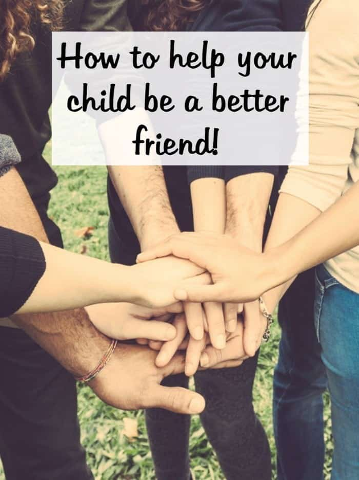 How to help your child be a better friend!