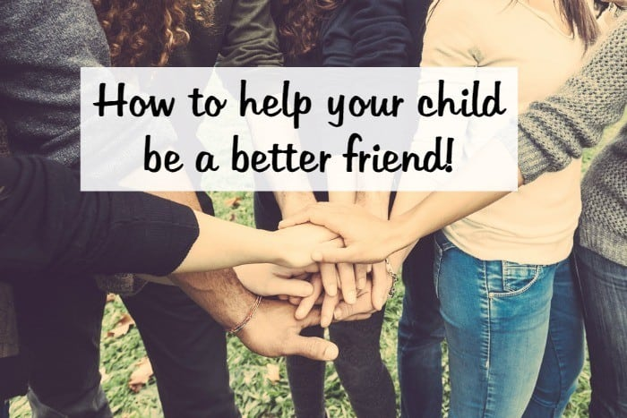 How to help your child be better friend