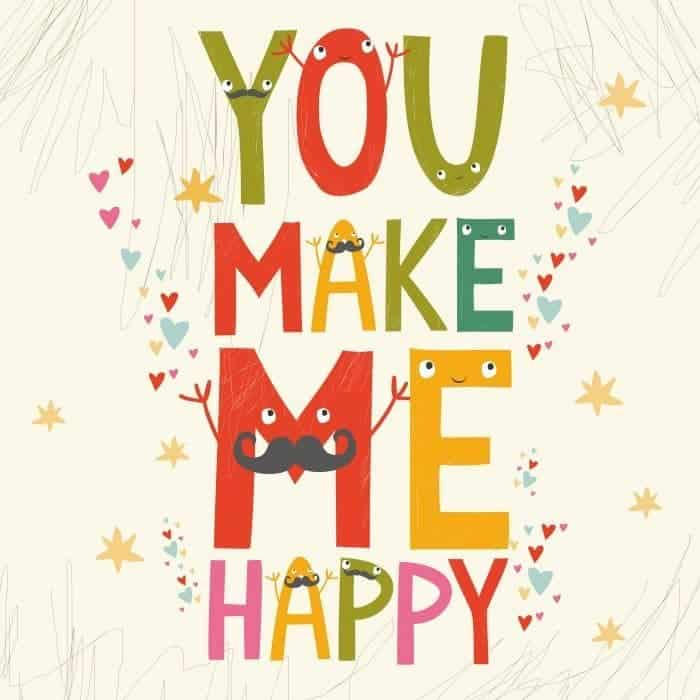 You make me happy - beautiful love quotes to print out and give to the person you love....
