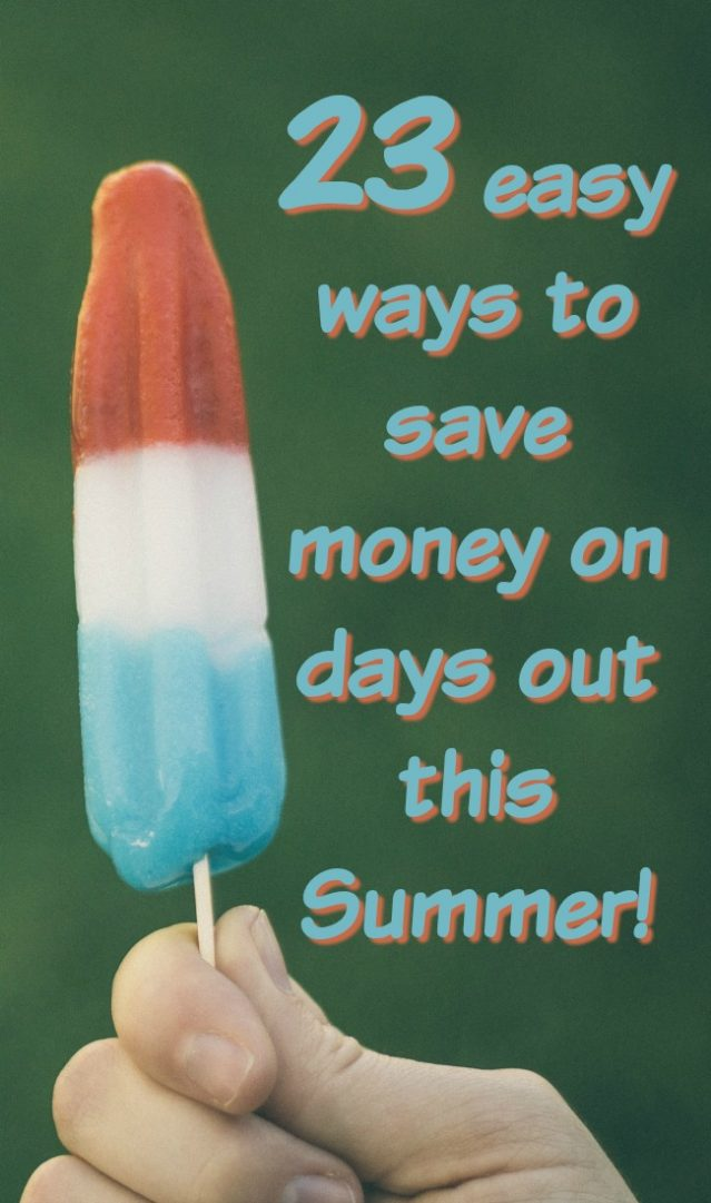 23 easy ways to save money on days out this Summer!