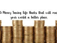 25 Money Saving Life Hacks that will make your world a better place....