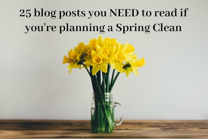 25 blog posts you NEED to read if you're planning a Spring Clean