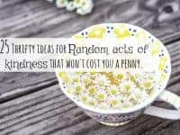 25 thrifty ideas for Random acts of kindness that won't cost you a penny....