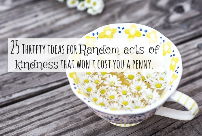 25 thrifty ideas for Random acts of kindness that won't cost you a penny.