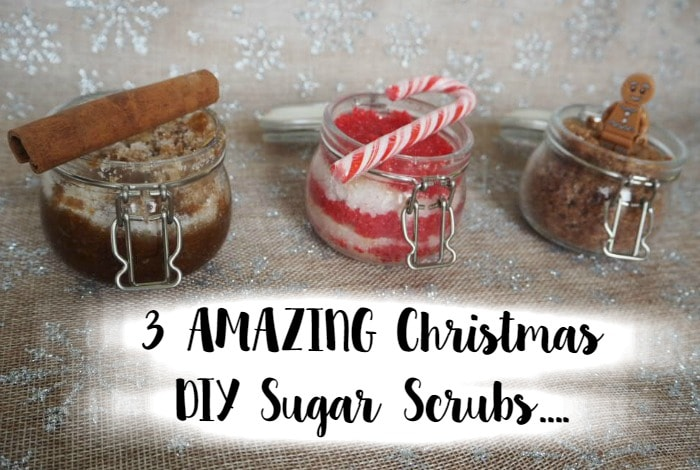 3 AMAZING and easy to make Christmas DIY Sugar Scrubs....
