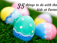 35 Things to do with the kids at Easter....