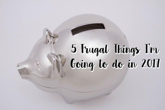 Five Frugal Things I'm going to do in 2017…