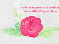 How I meal plan as a working Mum with NO time....