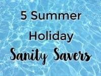 Five Summer Holiday Sanity Savers....