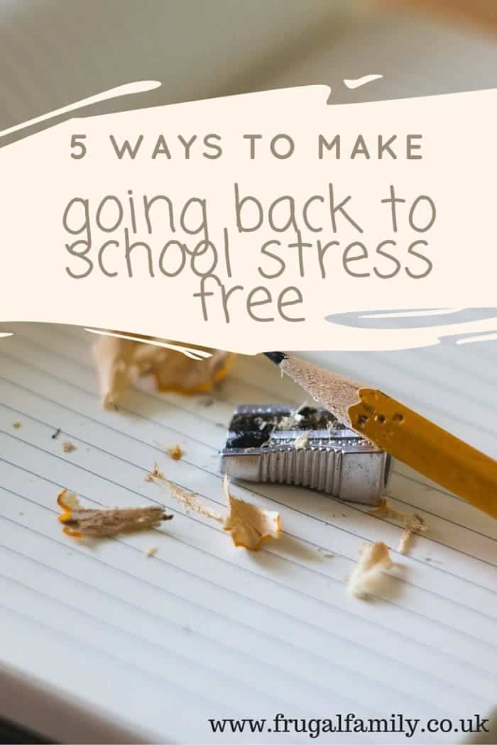 5 Ways To Make Going Back To School Stress Free