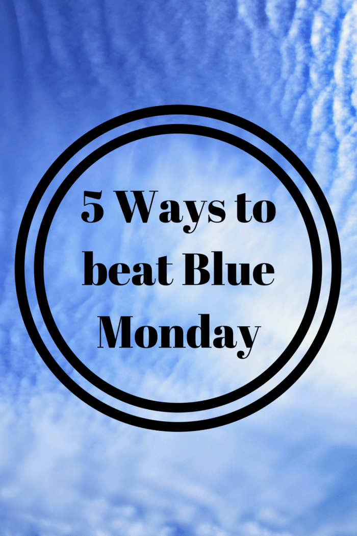5 Ways to BEAT Blue Monday