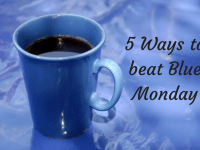 5 Ways to BEAT Blue Monday....