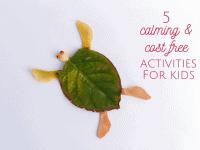 5 calming & cost free activities for kids....