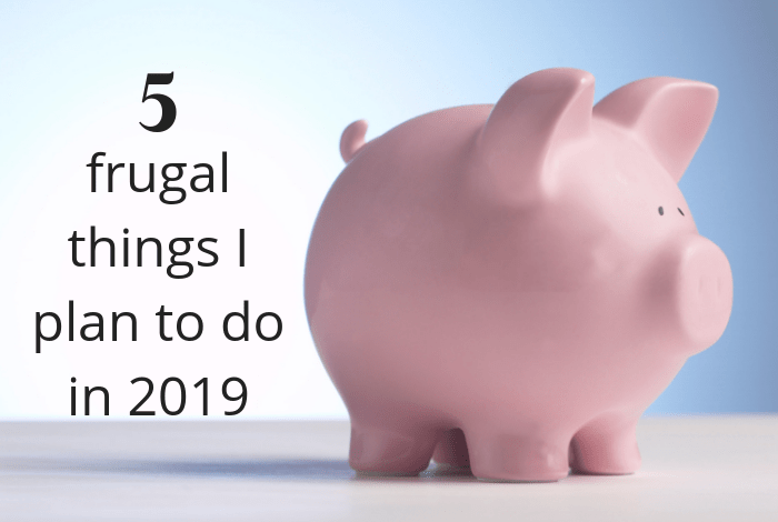 frugal things I plan to do in 2019