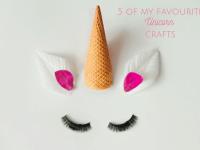 Five of my Favourite Super Cute Unicorn Crafts....