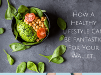 How A Healthy Lifestyle Can Be Fantastic For Your Wallet....