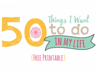 Fifty things I want to do in my life {Free Printable}....
