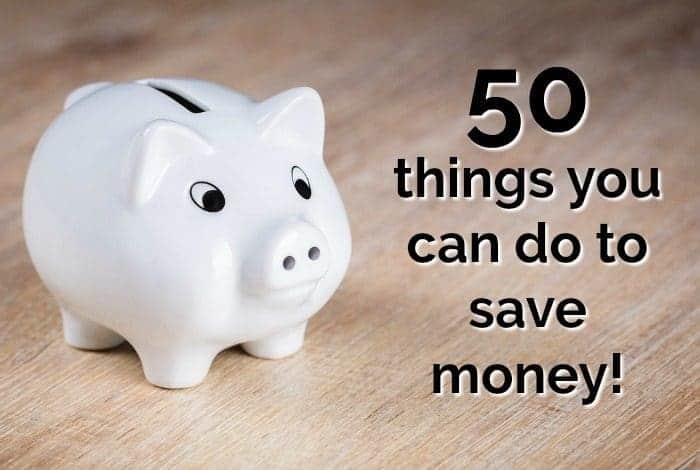 50 things you can do to save money!