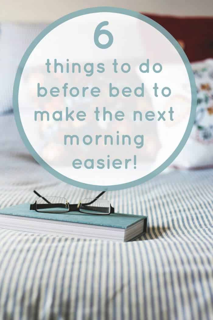 Here are 6 things to do before sleeping every night to make the next morning easier. Just ten minutes a night is needed to be more productive by Cass at DiaryofaFrugalFamily #familylife #productive #morningroutine