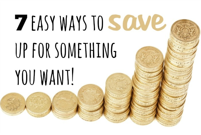 7 easy ways to save up for something you want!