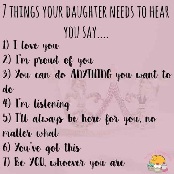 7 things your daughter needs to hear you say....