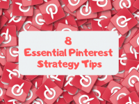 Eight Essential Pinterest Strategy Tips....