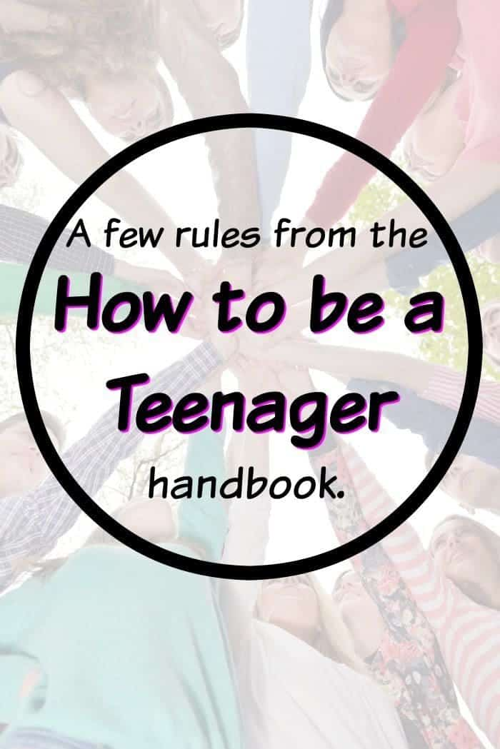 A few rules from the how to be a teenager handbook.