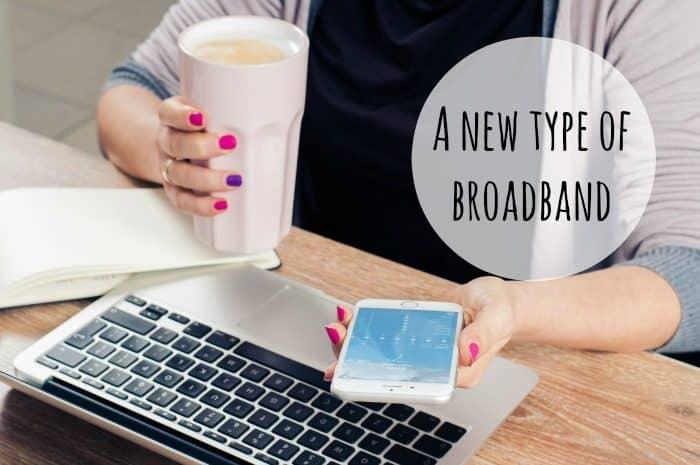 A new type of Broadband….