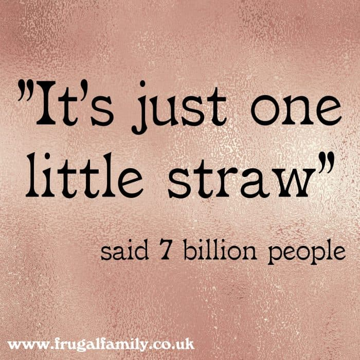 It's just one little straw - frugalfamily