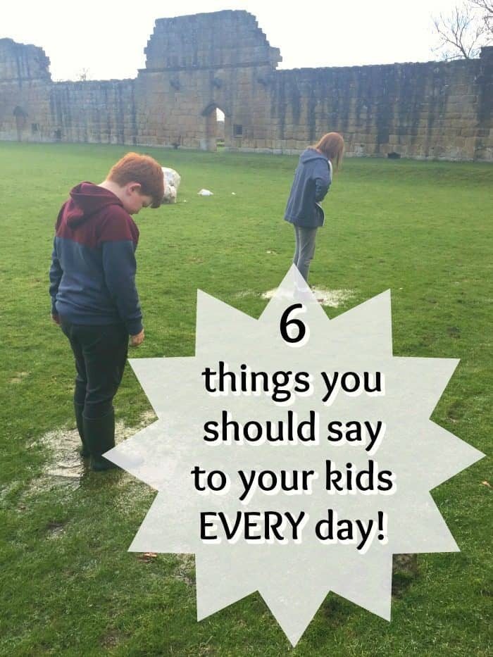 6 things you should say to your kids EVERY day to make them feel loved, listened to and cherished....