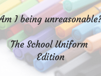 Am I being unreasonable: the school uniform edition....