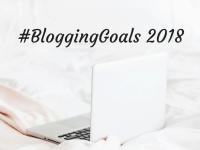 #BloggingGoals 2018....