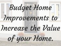 Budget Home Improvements to Increase the Value of your Home....