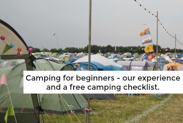 Camping for beginners - our experience and a free camping checklist....