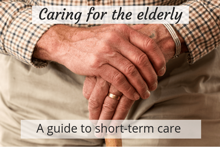 Caring for the elderly - A guide to short term care