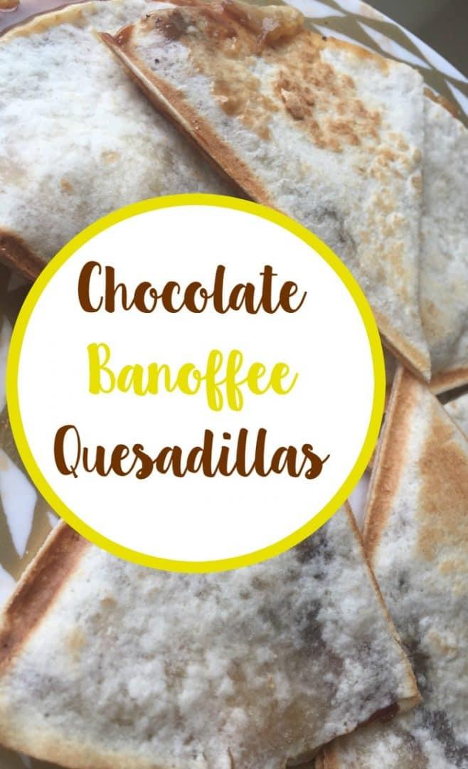 Chocolate Banoffee Quesadillas....