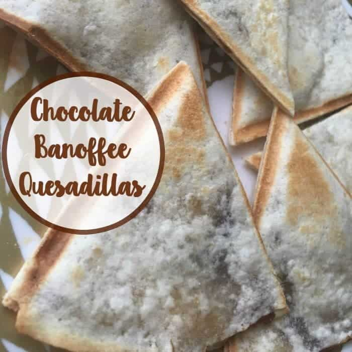 Chocolate Banoffee Quesadillas - A little bit weird or a delicious combination?