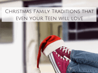 Christmas Traditions even your teenagers will enjoy...